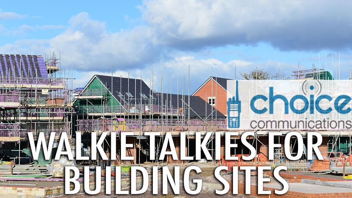 Walkie Talkies for Building sites Image