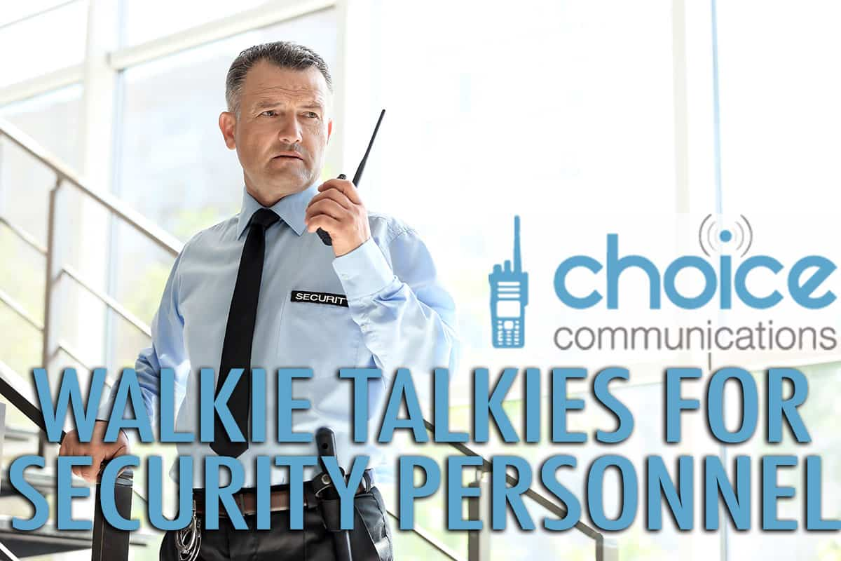 Security Walkie Talkies for Security Personnel In Ireland